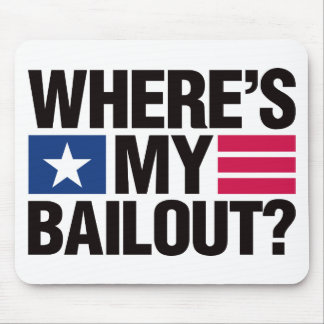 Wheres My Bailout - Black Mouse Pad