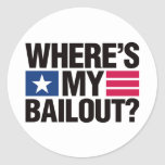 Wheres My Bailout - Black Round Sticker