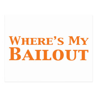 Where's My Bailout Gifts Postcard