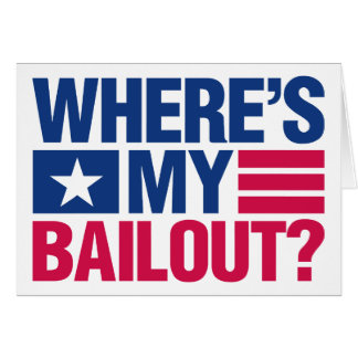 Wheres My Bailout - Red and Blue Greeting Card