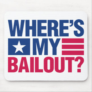 Wheres My Bailout - Red and Blue Mouse Pad