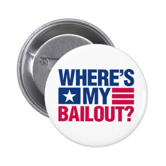Wheres My Bailout - Red and Blue Pinback Button