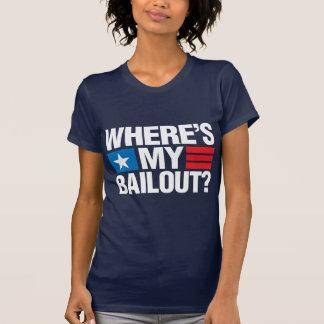 Wheres My Bailout - White Tee Shirts