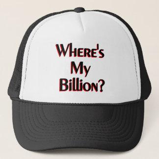 Where's My Billion? Trucker Hat