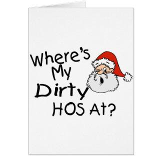 Wheres My Dirty Hos At Card