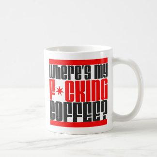 Where's My F*cking Coffee? Coffee Mug