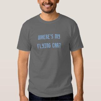 """Where's my flying car?"" T-shirt"