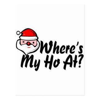 Wheres My Ho At 2 Postcard