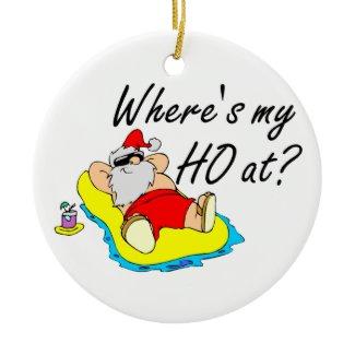 Wheres My Ho At Santa Claus ornament