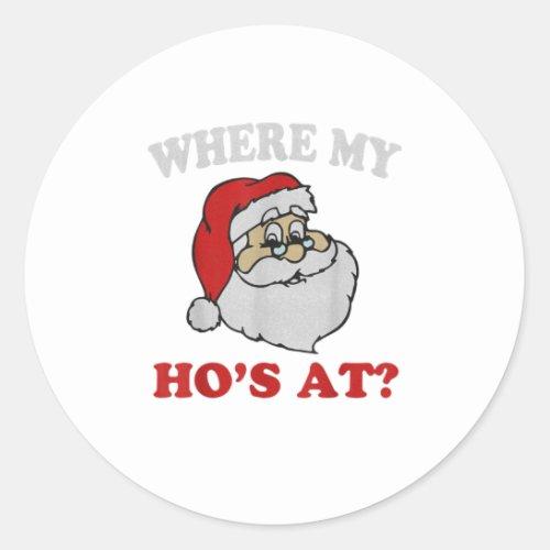 Wheres My Hos at Funny Santa Quarantin Classic Round Sticker