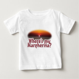 Where's my Margherita? Baby T-Shirt