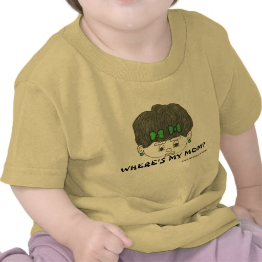 WHERE'S MY MOM?  INFANT SHIRTS