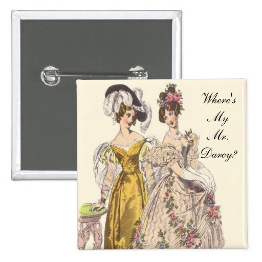 Where's My Mr. Darcy? Pinback Buttons