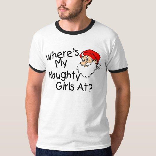 Wheres My Naughty Girls At T-Shirt