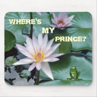 Where's My Prince Mousepad