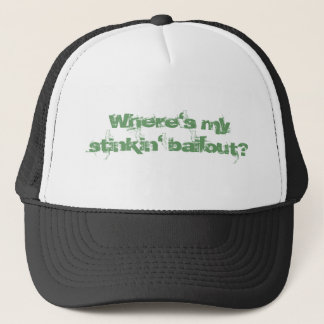 Where's my stinkin' bailout? hat