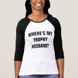 WHERE'S MY TROPHY HUSBAND? SHIRT