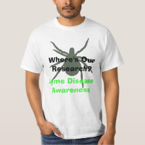 Where's our Research? Lyme Disease Awareness Shirt
