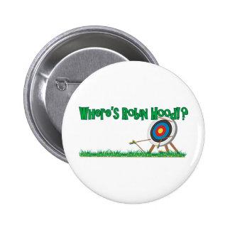 Where's Robin Hood 2 Inch Round Button