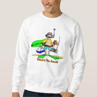Where's The Beach Sweatshirt
