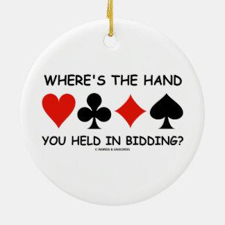 Where's The Hand You Held In Bidding? Bridge Ceramic Ornament