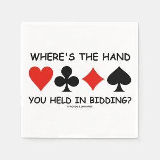 Where's The Hand You Held In Bidding? Bridge Game Napkin