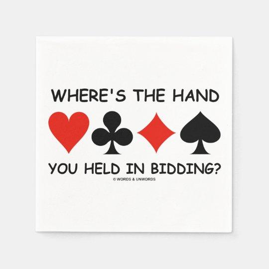 Where's The Hand You Held In Bidding? Bridge Game Napkin