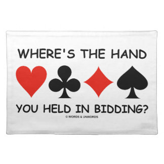 Where's The Hand You Held In Bidding? Bridge Game Cloth Place Mat