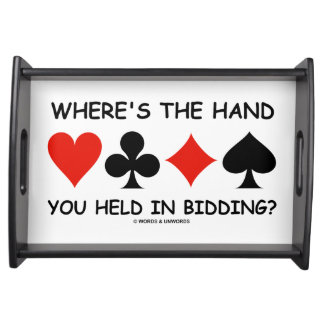 Where's The Hand You Held In Bidding? Bridge Game Serving Tray
