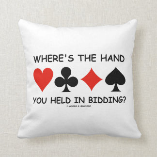 Where's The Hand You Held In Bidding? Bridge Game Throw Pillow