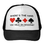 Where's The Hand You Held In Bidding? Hat