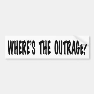 Where's the Outrage? Bumper Sticker
