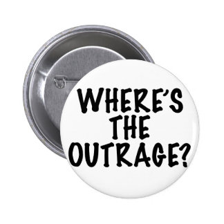 Where's the Outrage? Pinback Button