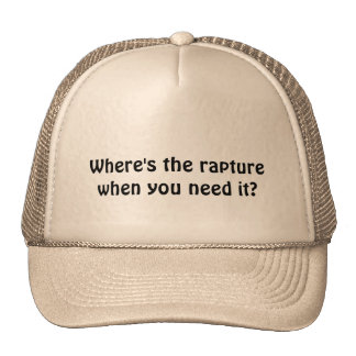 Where's the rapture when you need it? hat