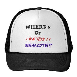 WHERE'S the !#&*@%!! Remote? Trucker Hat