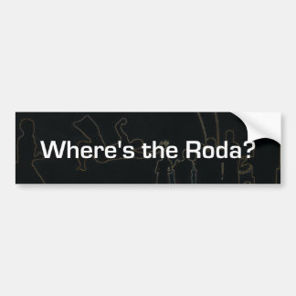 Where's the Roda? Bumper Sticker
