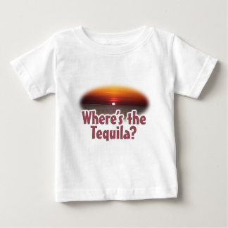 Where's the Tequila Baby T-Shirt