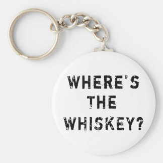 Where's The Whiskey Key Chains