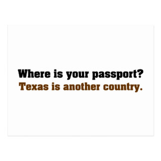 Where's your passport; this is Texas Postcard