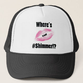 """""""Where's Your Shimmer"""" Collection Trucker Hat"""