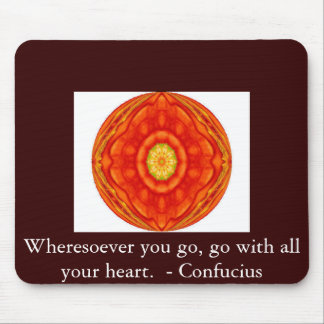 Wheresoever you go, go with all your heart. mouse pad
