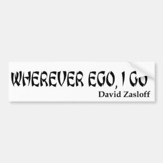Wherever Ego, I Go- Bumper Sticker White Car Bumper Sticker