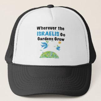 Wherever Israelis Go Gardens Go Trucker Hat