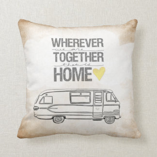 Wherever We Are Together series- Motorhome edition Pillow