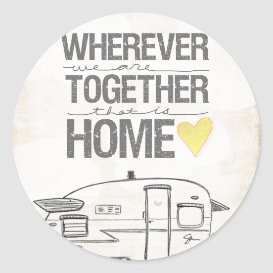 Wherever We Are Together Shasta Trailer Classic Round Sticker