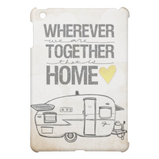 Wherever We Are Together Shasta Trailer iPad Mini Cover