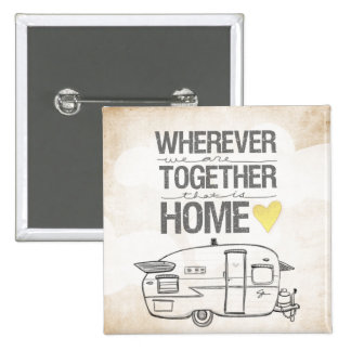 Wherever We Are Together | Vintage Trailer Pins