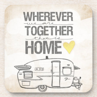Wherever We Are Together | Vintage Trailer Drink Coaster