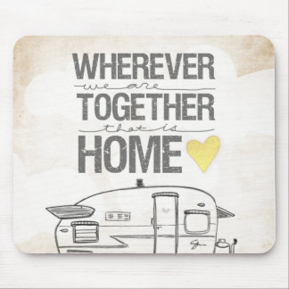 Wherever We Are Together | Vintage Trailer Mouse Pad