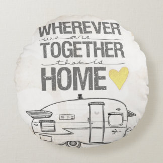 Wherever We Are Together | Vintage Trailer Round Pillow